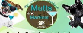 Riverwalk Mutt n Martinis Event on Saturday, December 1st, 2018