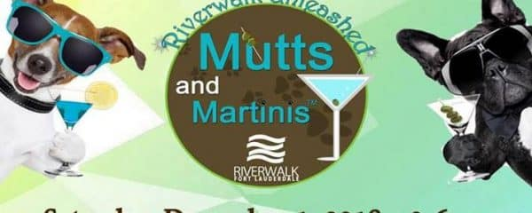 Riverwalk Mutt n Martinis Event on Saturday, December 1st, 2018